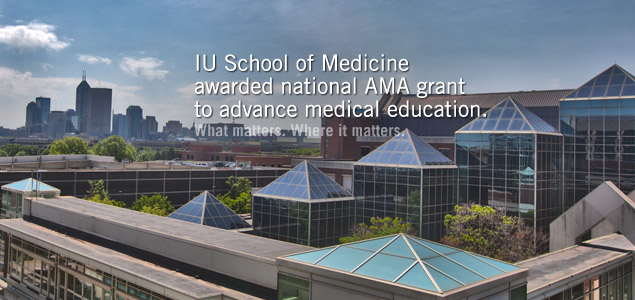 IU School of Medicine awarded national AMA grant to advance medical education.