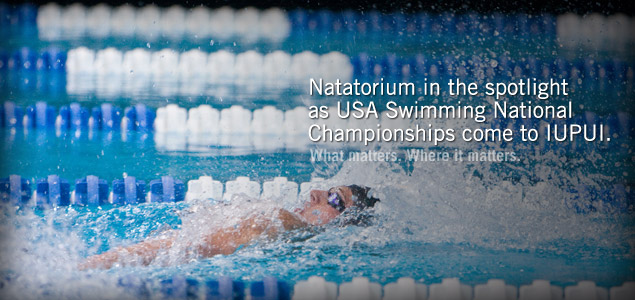 Natatorium in the spotlight as USA Swimming National Championships come to IUPUI.