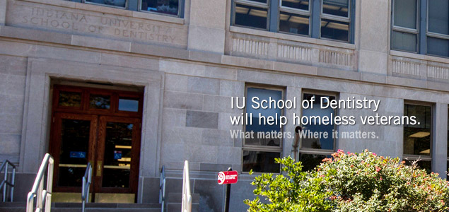 The IU School of Dentistry will help homeless veterans.