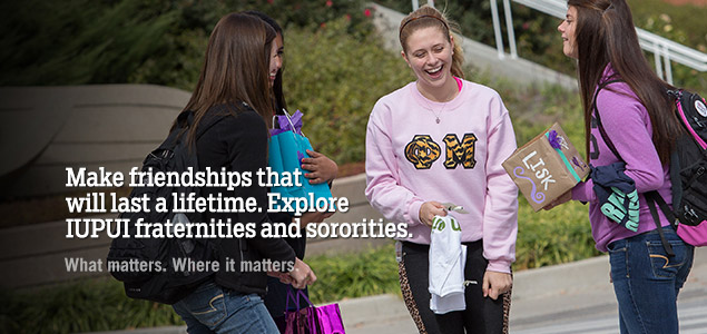 Make friendships that will last a lifetime. Explore IUPUI fraternities and sororities.